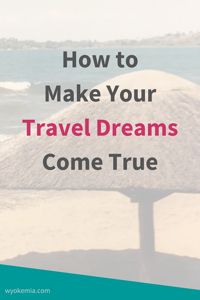Travel Dreams Come True